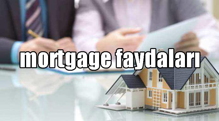 Yatırım Yaparken Mortgage'in Ne Gibi Faydaları Olur?