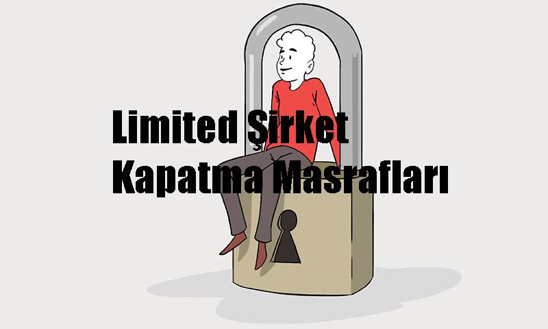 Limited Şirket Kapatma Masrafları