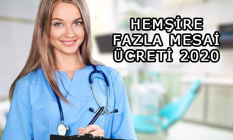 Hemşire Fazla Mesai Ücreti Ne Kadar 2020