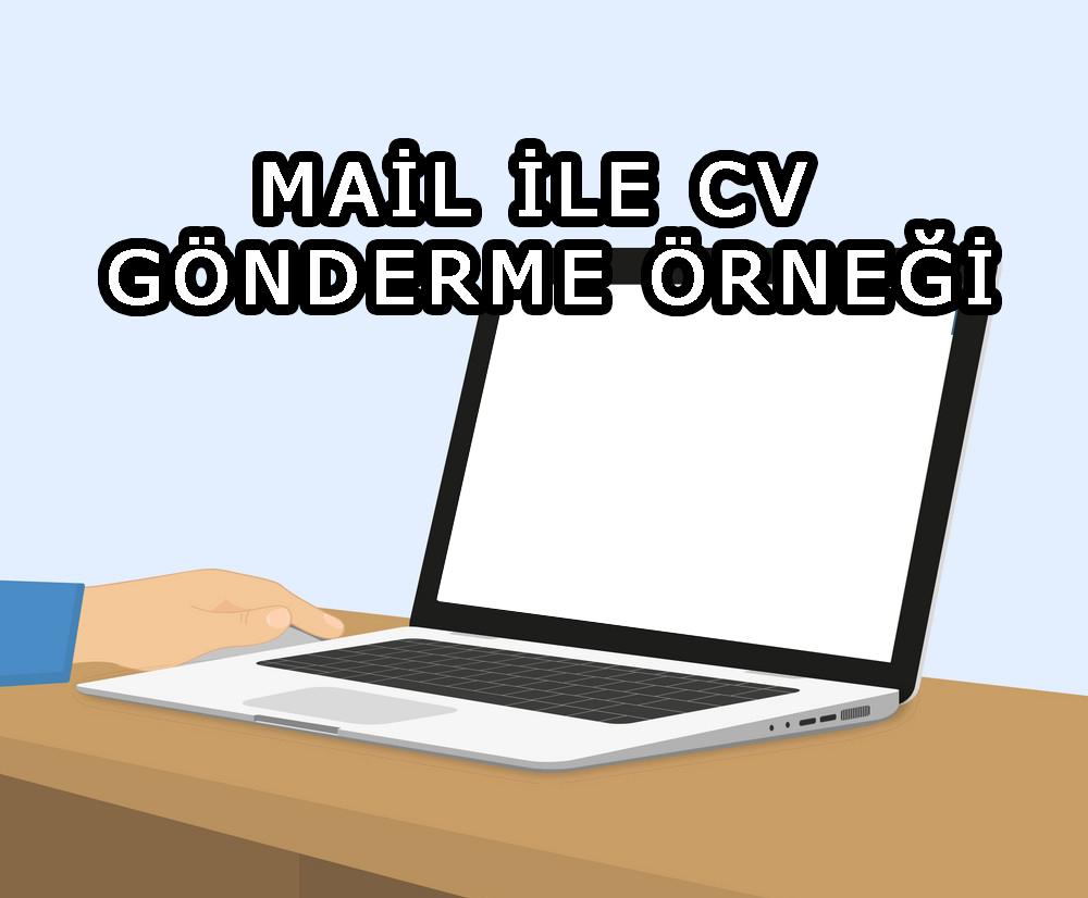 Mail ile CV Gönderme Örneği | CV Yollarken Nasıl Bir Mail Yazmalıyım